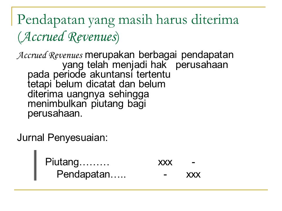 Pendapatan yang masih harus diterima (Accrued Revenues)