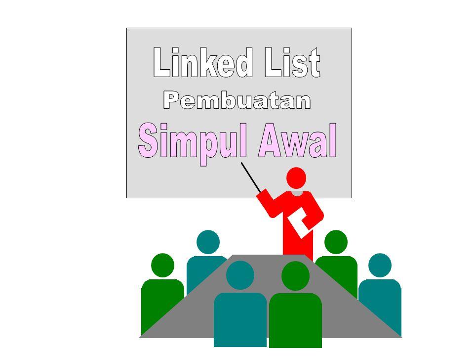 Linked List Pembuatan Simpul Awal