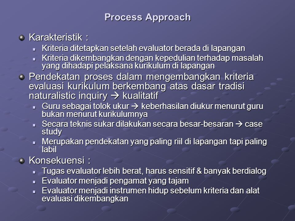 Process Approach Karakteristik :