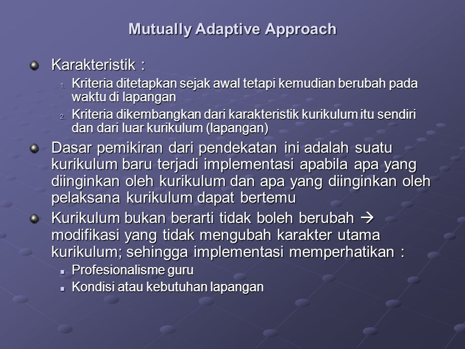 Mutually Adaptive Approach