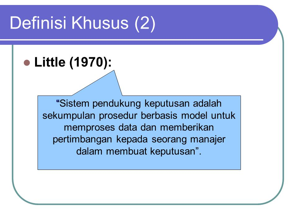 Definisi Khusus (2) Little (1970):