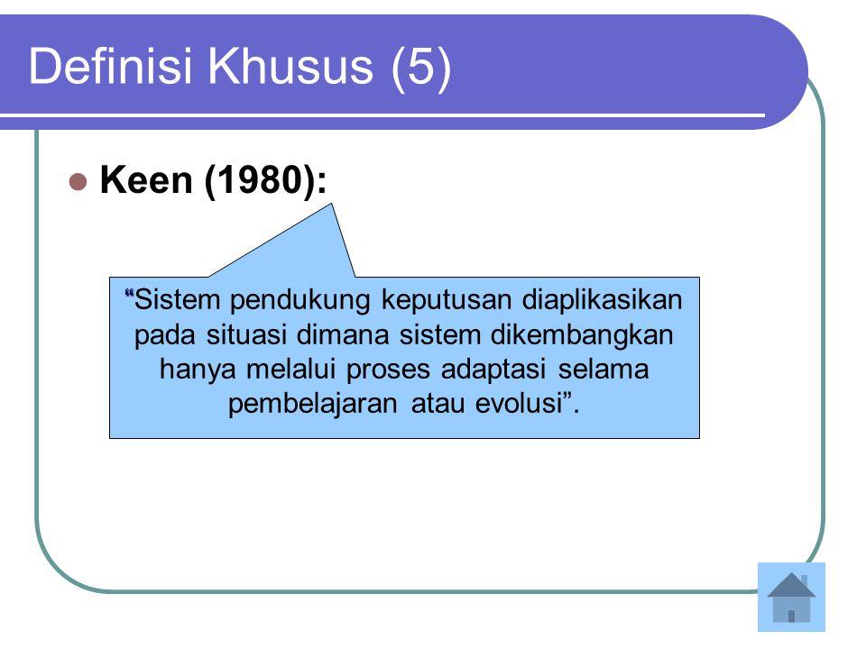 Definisi Khusus (5) Keen (1980):