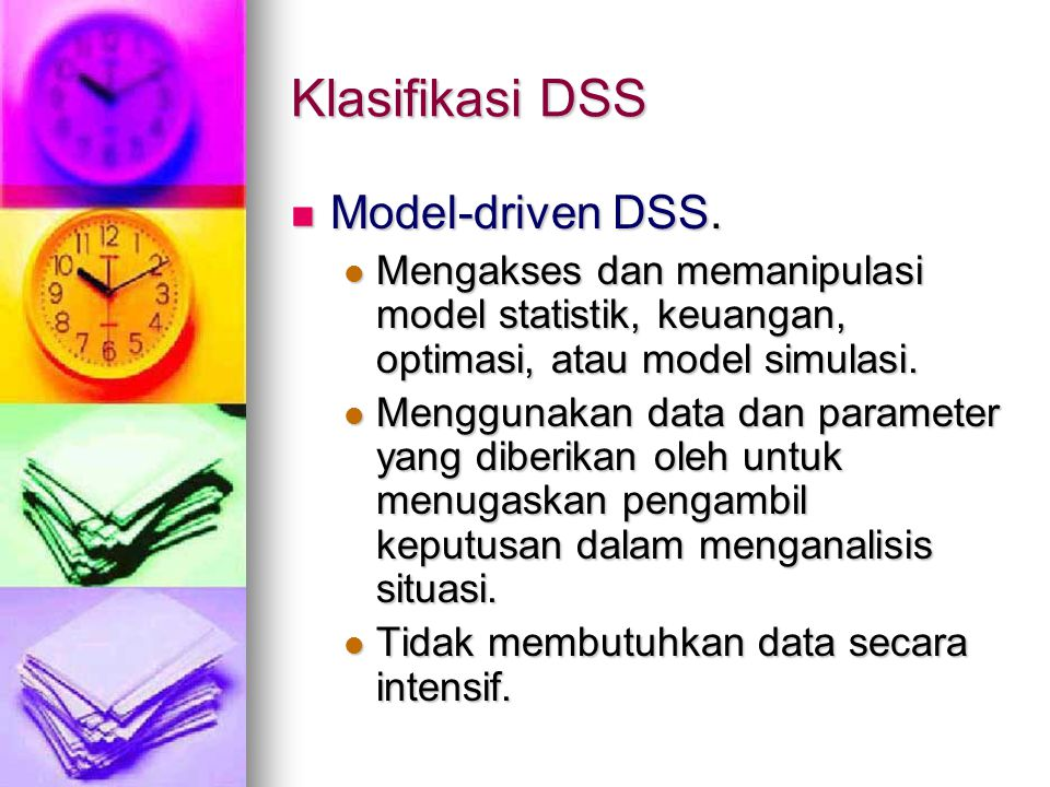 Klasifikasi DSS Model-driven DSS.
