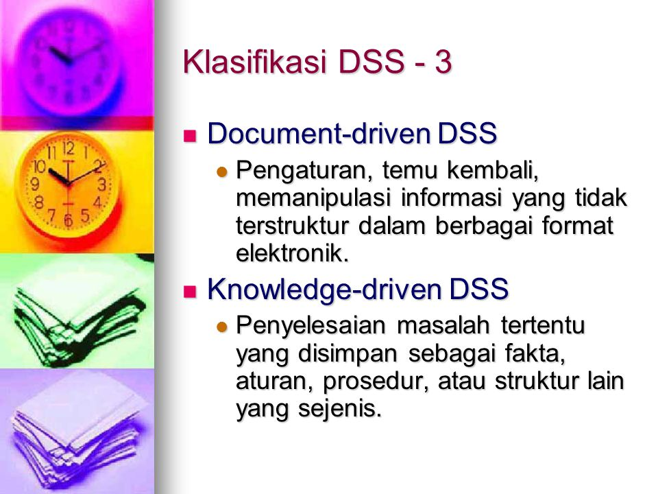 Klasifikasi DSS - 3 Document-driven DSS Knowledge-driven DSS