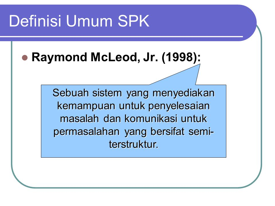 Definisi Umum SPK Raymond McLeod, Jr. (1998):