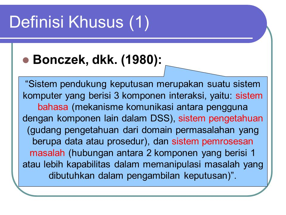 Definisi Khusus (1) Bonczek, dkk. (1980):
