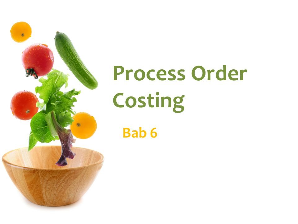 Process Order Costing Bab 6