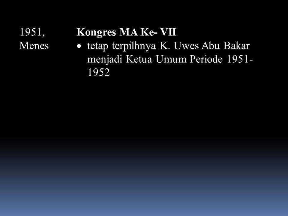 1951, Menes Kongres MA Ke- VII. tetap terpilhnya K.