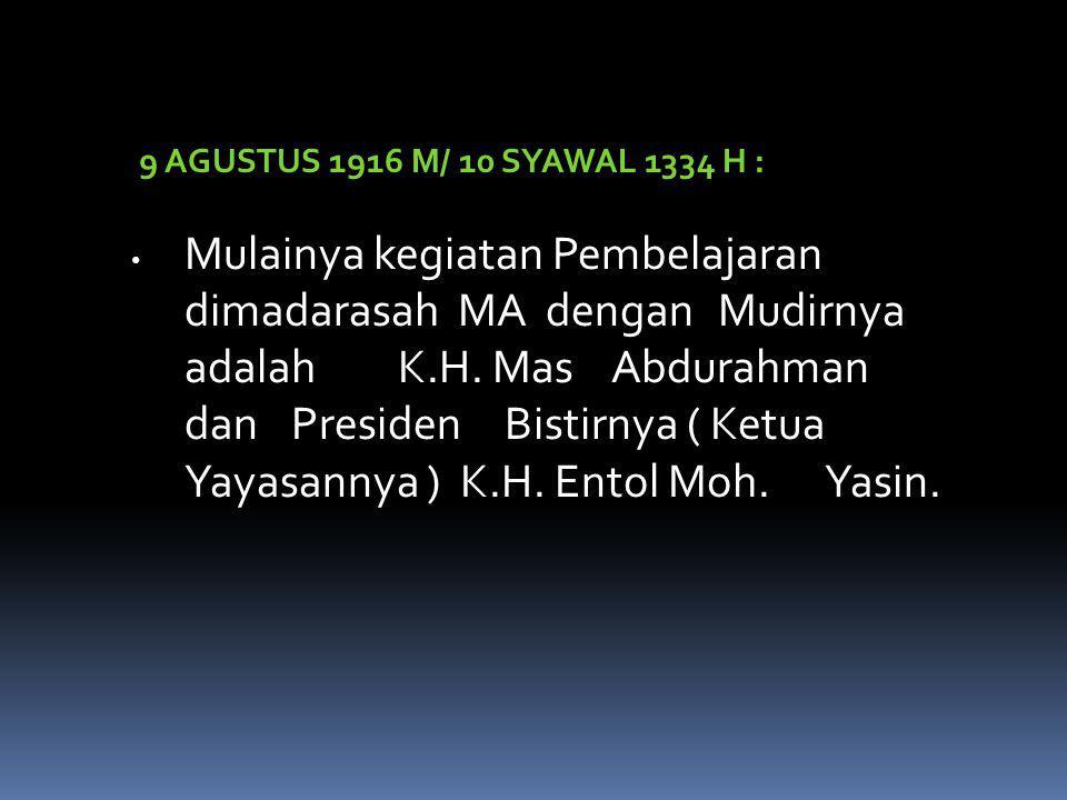 dan Presiden Bistirnya ( Ketua Yayasannya ) K.H. Entol Moh. Yasin.