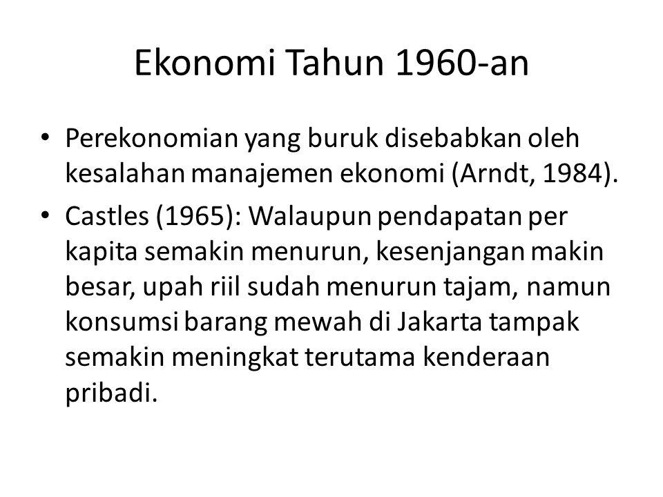 Ekonomi Tahun 1960-an Perekonomian yang buruk disebabkan oleh kesalahan manajemen ekonomi (Arndt, 1984).