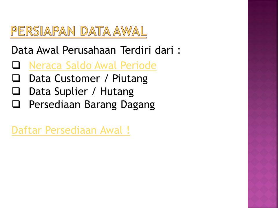 Persiapan Data awal Data Awal Perusahaan Terdiri dari :