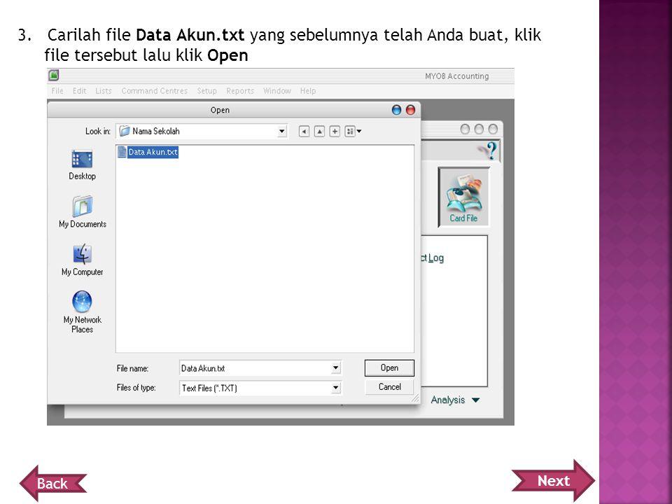 3. Carilah file Data Akun.txt yang sebelumnya telah Anda buat, klik file tersebut lalu klik Open
