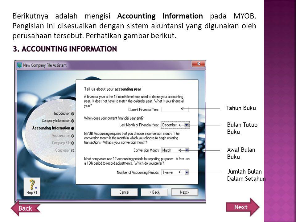 Berikutnya adalah mengisi Accounting Information pada MYOB