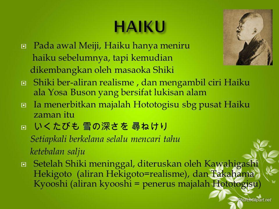 HAIKU Pada awal Meiji, Haiku hanya meniru