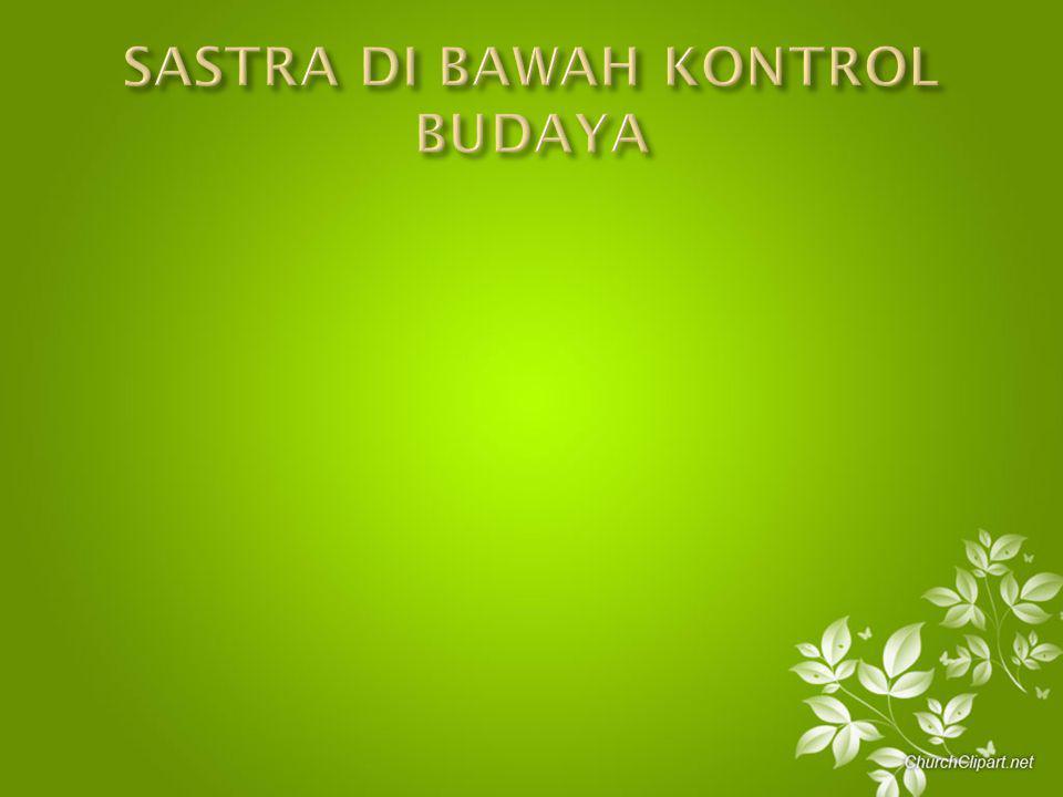 SASTRA DI BAWAH KONTROL BUDAYA
