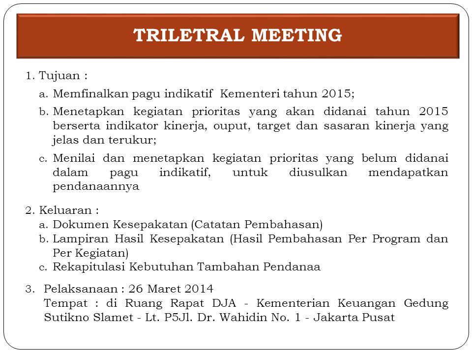 TRILETRAL MEETING Tujuan :