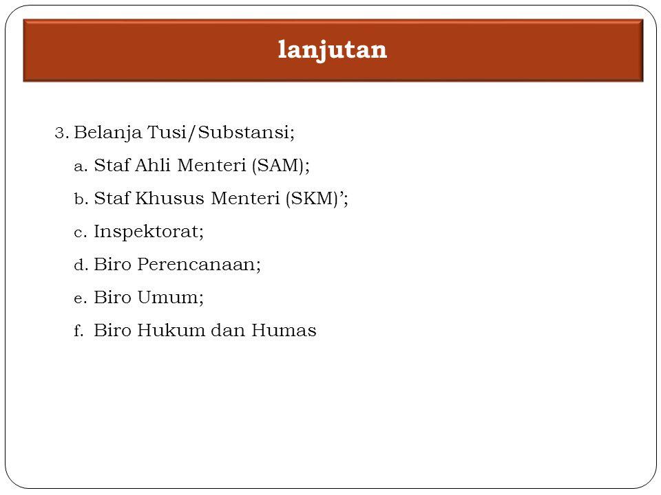 lanjutan Belanja Tusi/Substansi; Staf Ahli Menteri (SAM);