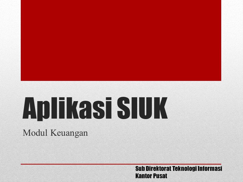 Aplikasi SIUK Modul Keuangan Sub Direktorat Teknologi Informasi