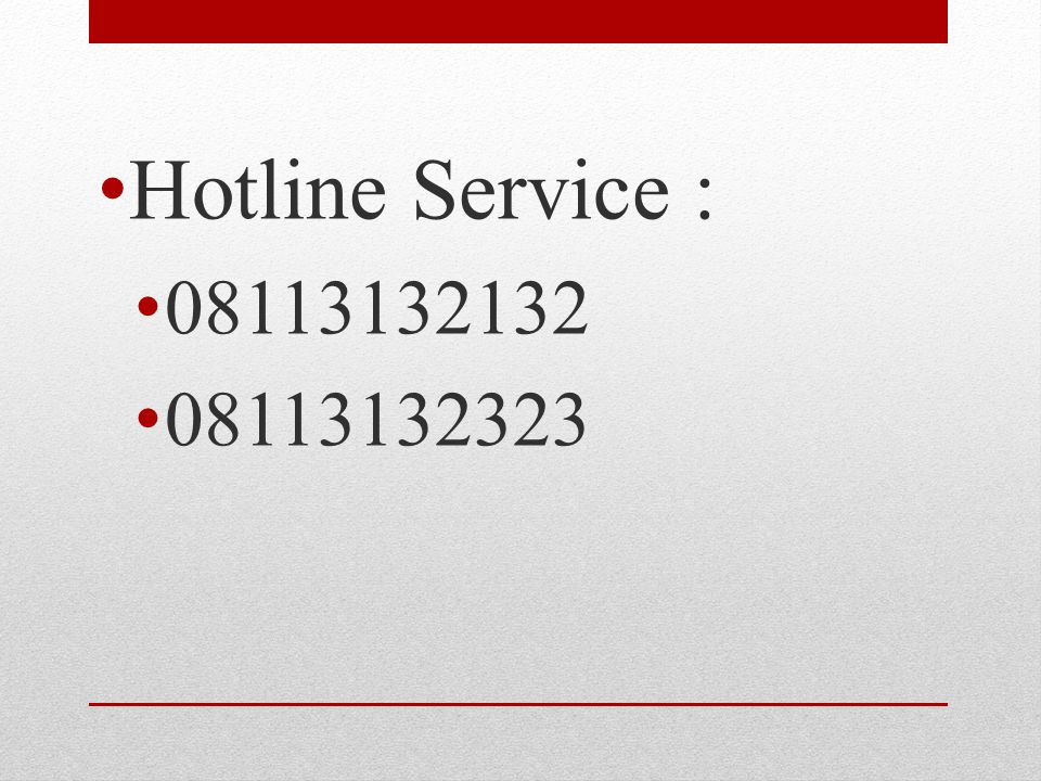 Hotline Service : 08113132132 08113132323