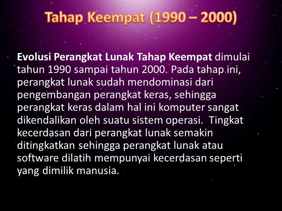 Tahap Keempat (1990 – 2000)