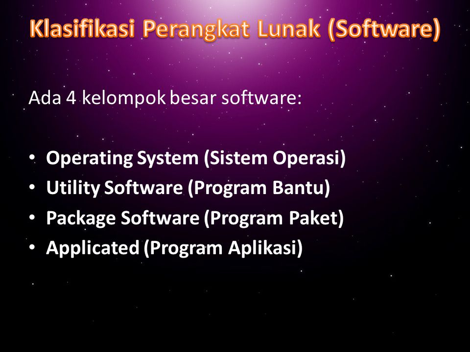 Klasifikasi Perangkat Lunak (Software)