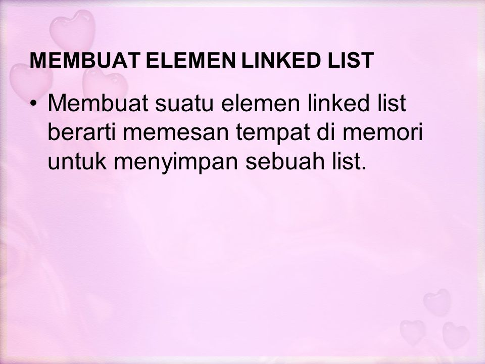 MEMBUAT ELEMEN LINKED LIST