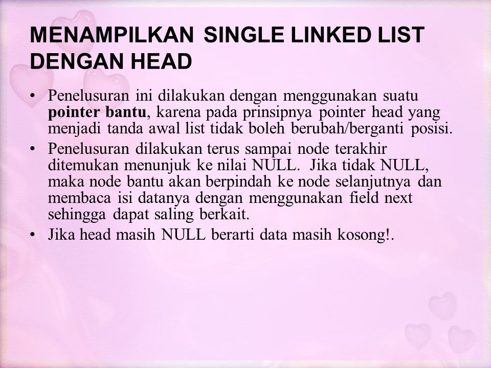 MENAMPILKAN SINGLE LINKED LIST DENGAN HEAD