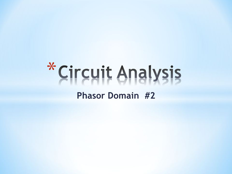 Circuit Analysis Phasor Domain #2
