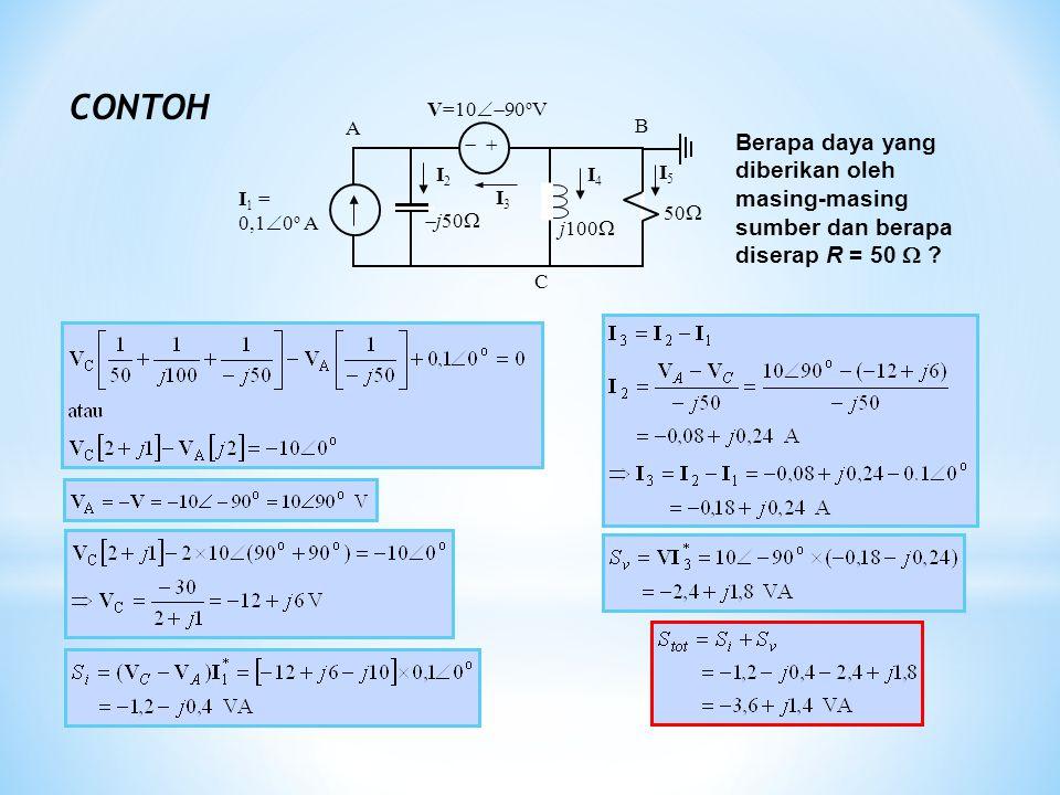CONTOH 50   I1 = 0,10o A. V=1090oV. j50 j100 I3. B. A. C. I2. I4. I5.