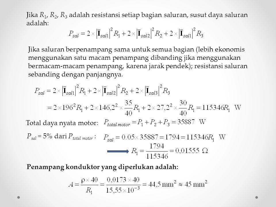 Jika R1, R2, R3 adalah resistansi setiap bagian saluran, susut daya saluran