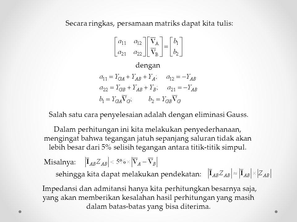 Secara ringkas, persamaan matriks dapat kita tulis: