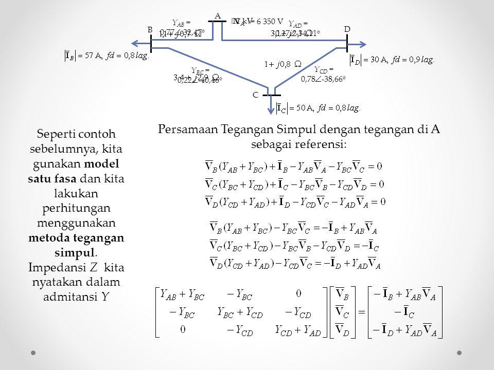 Persamaan Tegangan Simpul dengan tegangan di A sebagai referensi: