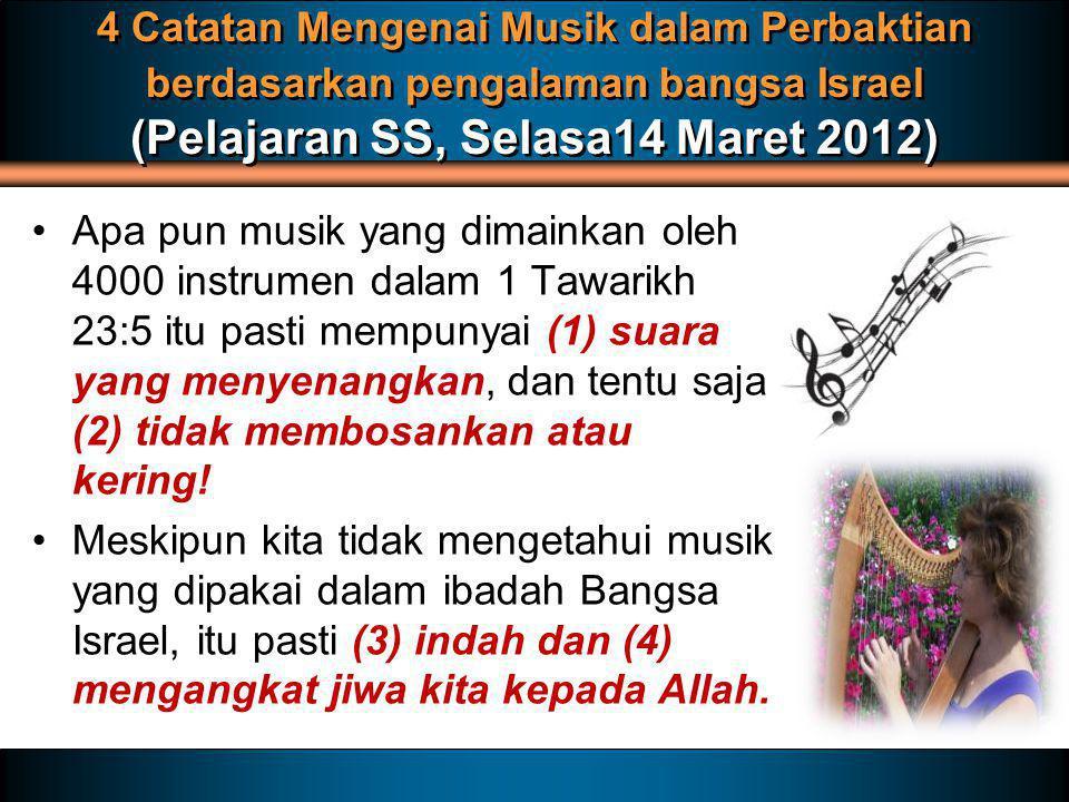 4 Catatan Mengenai Musik dalam Perbaktian berdasarkan pengalaman bangsa Israel (Pelajaran SS, Selasa14 Maret 2012)