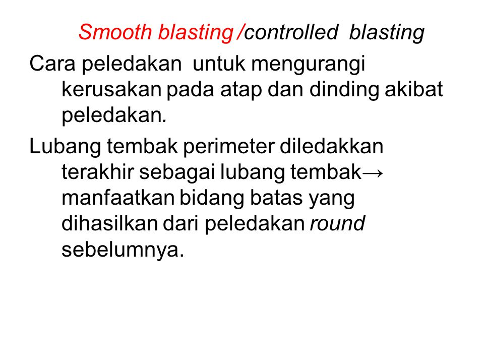 Smooth blasting /controlled blasting