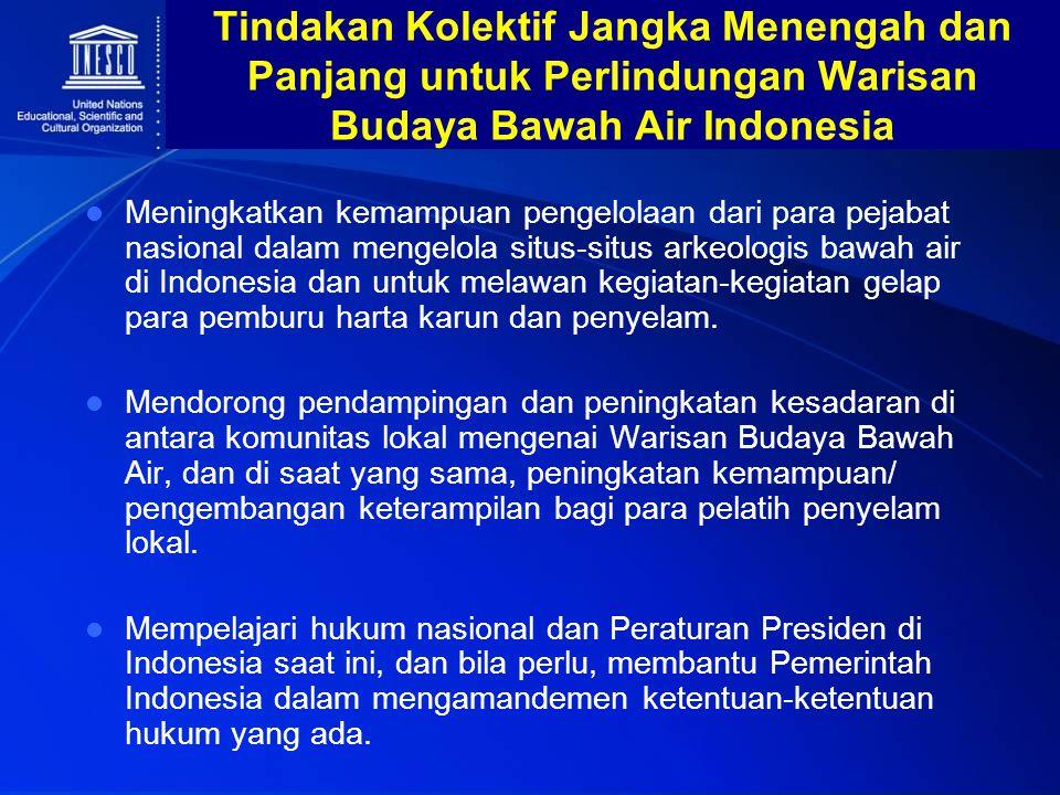 Tindakan Kolektif Jangka Menengah dan Panjang untuk Perlindungan Warisan Budaya Bawah Air Indonesia