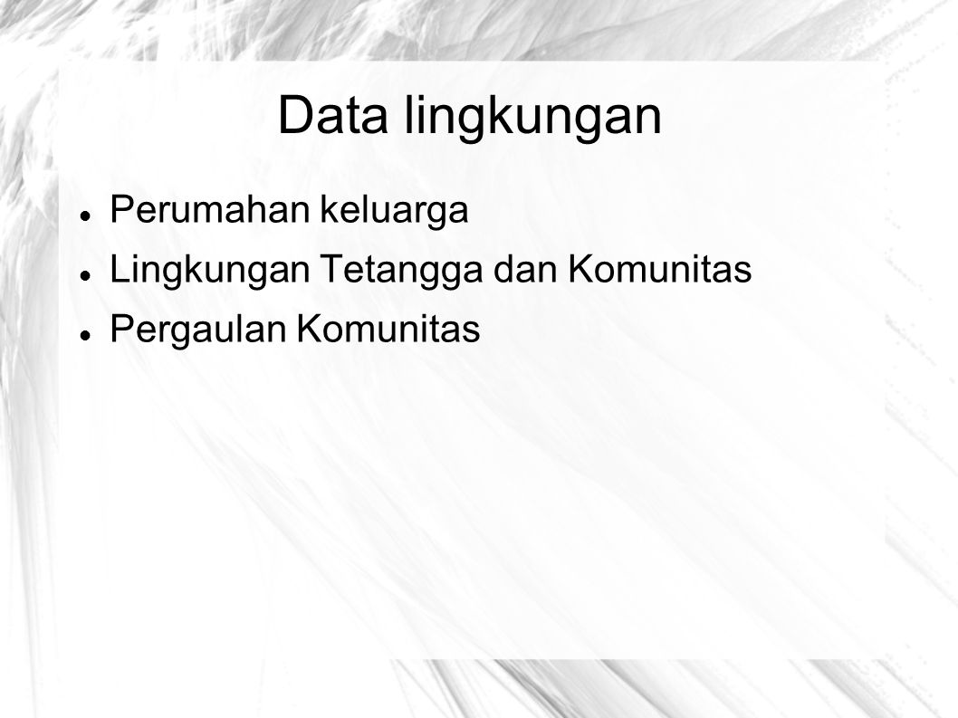 Data lingkungan Perumahan keluarga Lingkungan Tetangga dan Komunitas