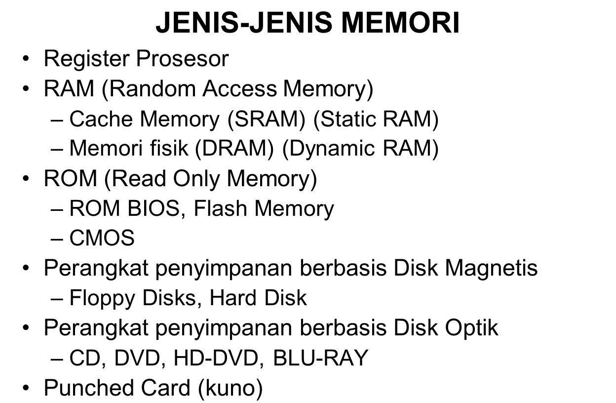 JENIS-JENIS MEMORI Register Prosesor RAM (Random Access Memory)