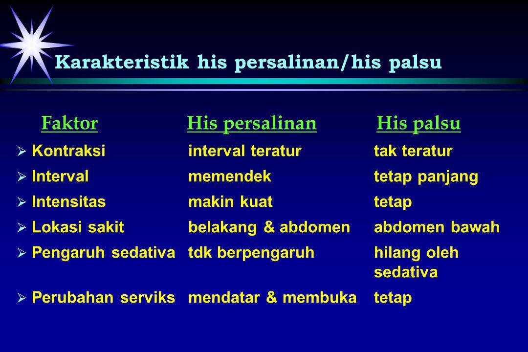 Karakteristik his persalinan/his palsu