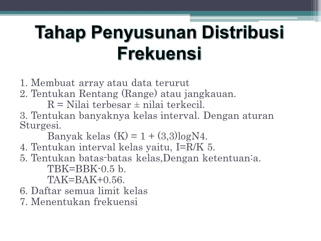 Tahap Penyusunan Distribusi Frekuensi