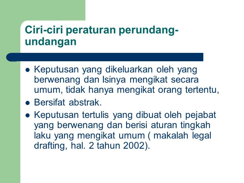Ciri-ciri peraturan perundang-undangan