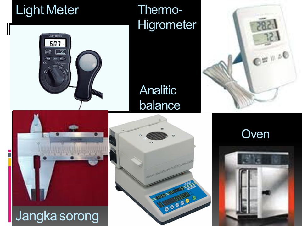 Light Meter Thermo-Higrometer Analitic balance Oven Jangka sorong
