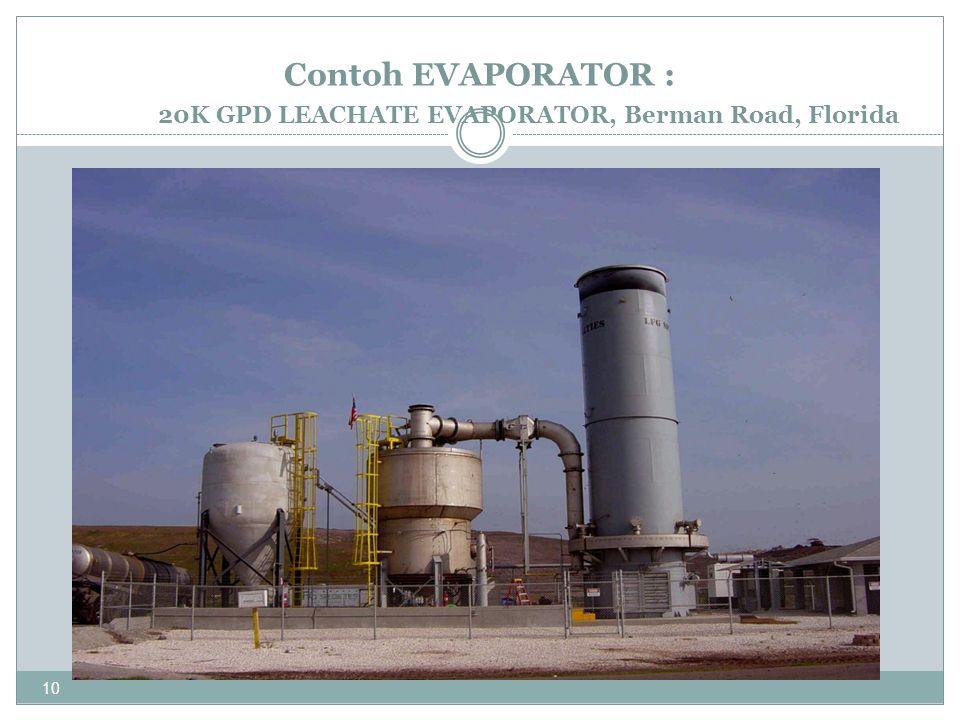 Contoh EVAPORATOR : 20K GPD LEACHATE EVAPORATOR, Berman Road, Florida