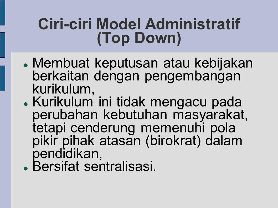 Ciri-ciri Model Administratif (Top Down)