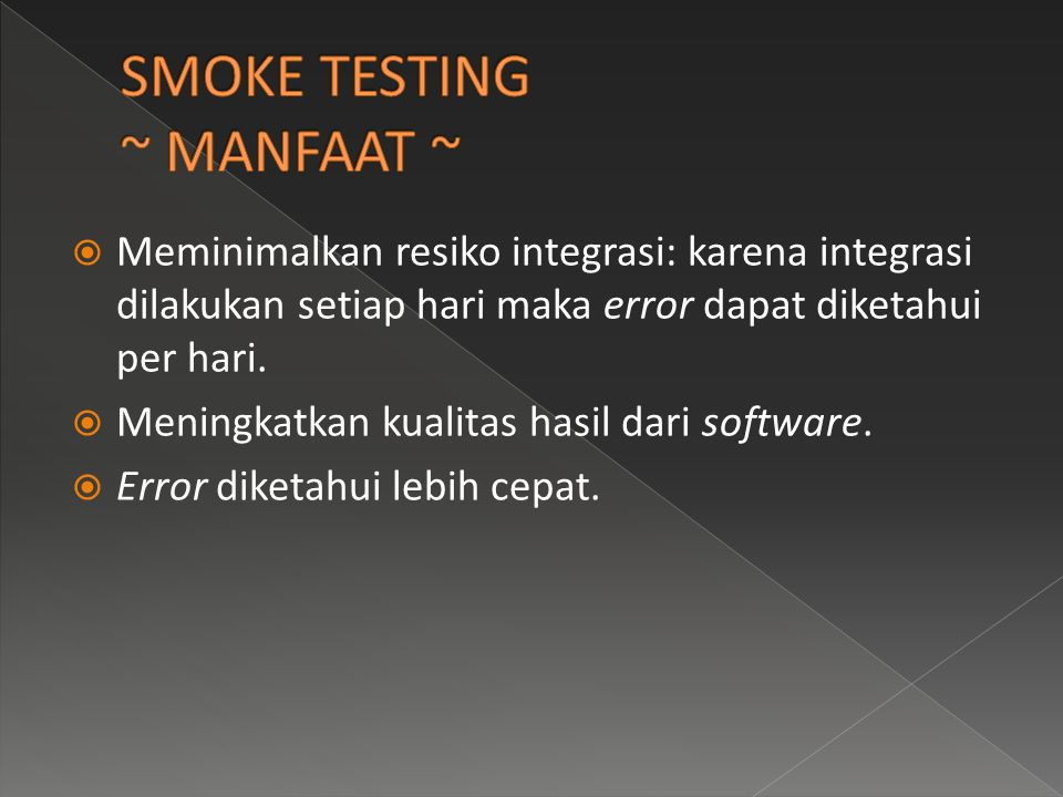 SMOKE TESTING ~ MANFAAT ~