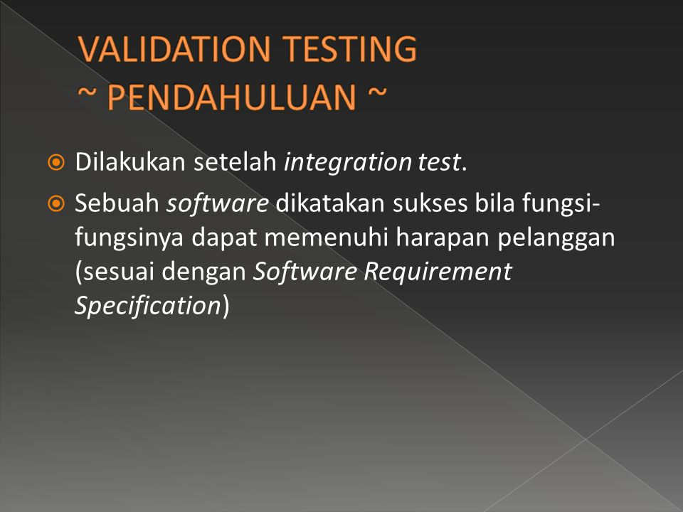 VALIDATION TESTING ~ PENDAHULUAN ~