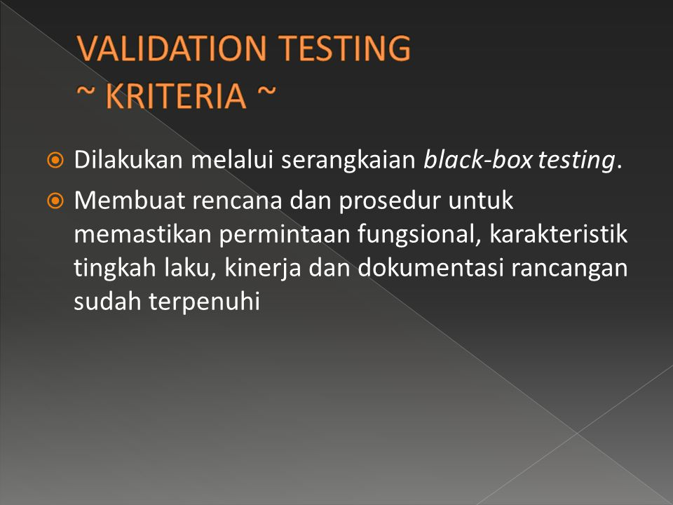 VALIDATION TESTING ~ KRITERIA ~