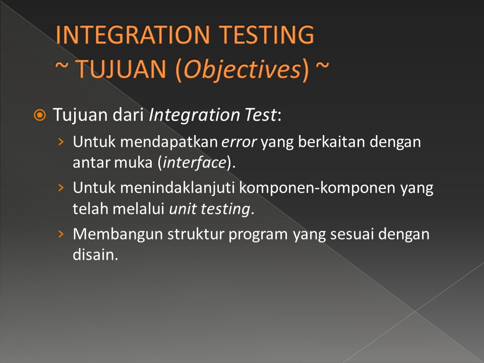INTEGRATION TESTING ~ TUJUAN (Objectives) ~