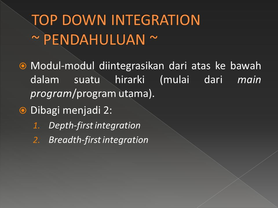 TOP DOWN INTEGRATION ~ PENDAHULUAN ~