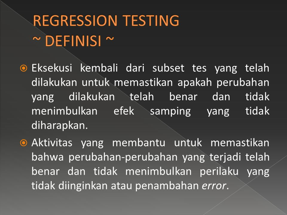 REGRESSION TESTING ~ DEFINISI ~