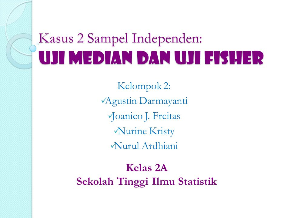 Kasus 2 Sampel Independen: UJI MEDIAN dan UJI FISHER